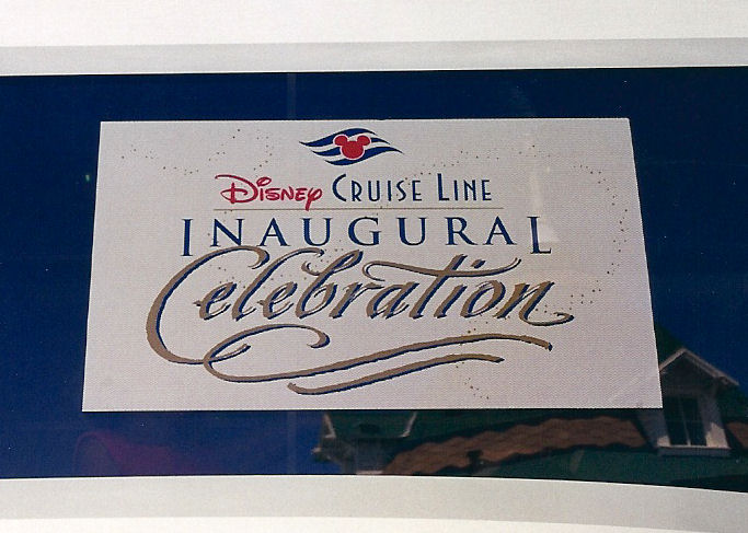 A sign honoring the Disney Cruise Line's inaugural cruise.