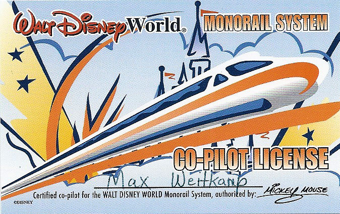 My monorail co-pilot license from Disney World that I got when I got to sit up front with the captain on the monorail.